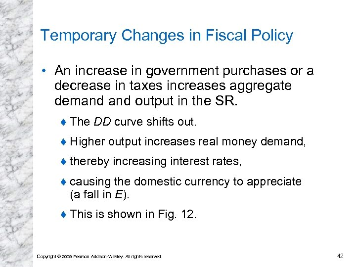 Temporary Changes in Fiscal Policy • An increase in government purchases or a decrease