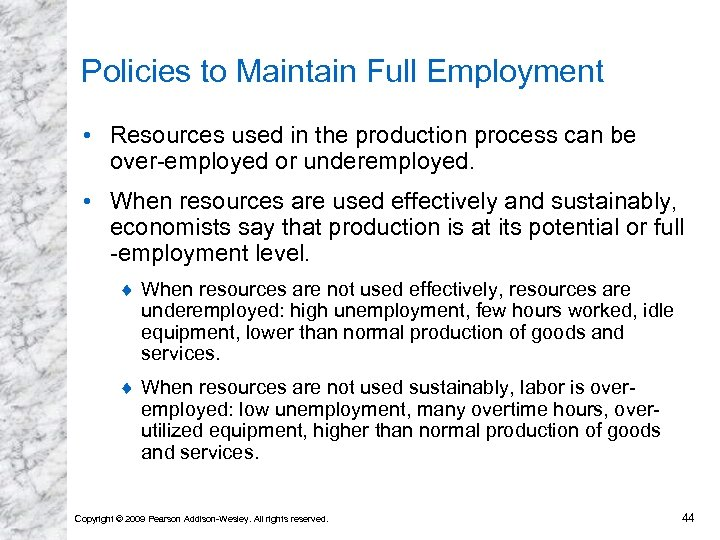 Policies to Maintain Full Employment • Resources used in the production process can be