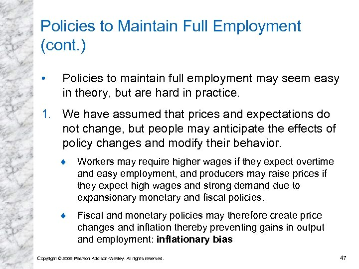 Policies to Maintain Full Employment (cont. ) • Policies to maintain full employment may