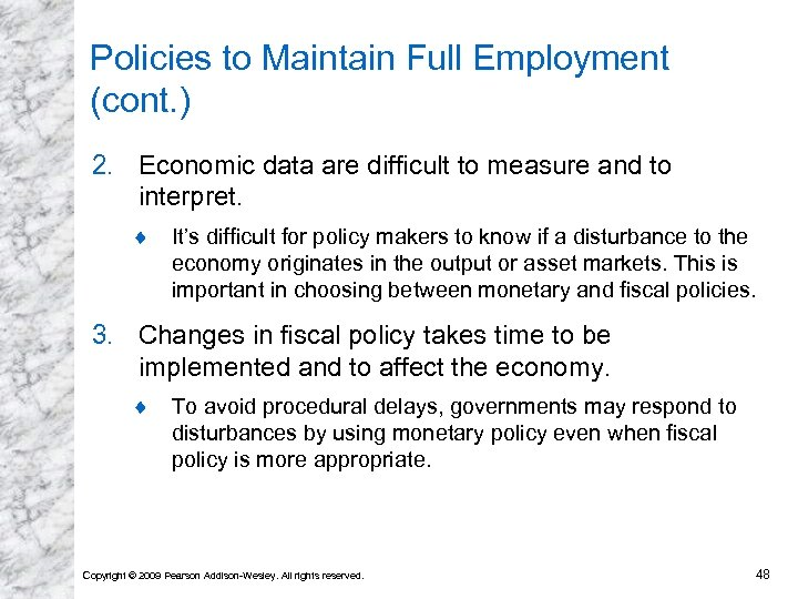 Policies to Maintain Full Employment (cont. ) 2. Economic data are difficult to measure