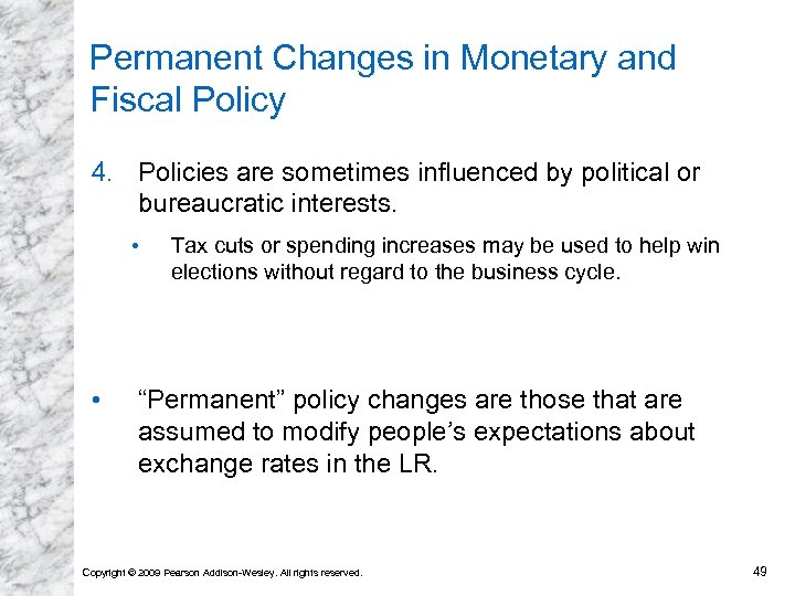Permanent Changes in Monetary and Fiscal Policy 4. Policies are sometimes influenced by political