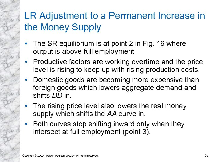 LR Adjustment to a Permanent Increase in the Money Supply • The SR equilibrium