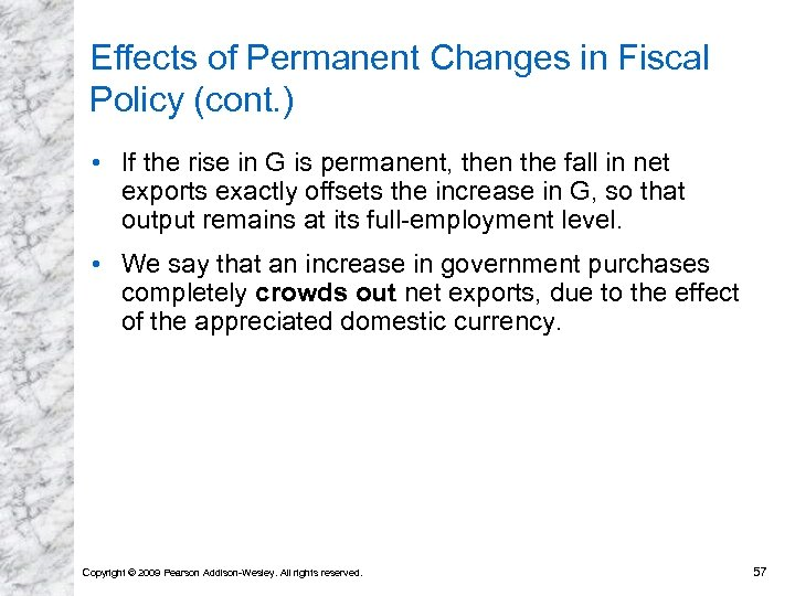Effects of Permanent Changes in Fiscal Policy (cont. ) • If the rise in