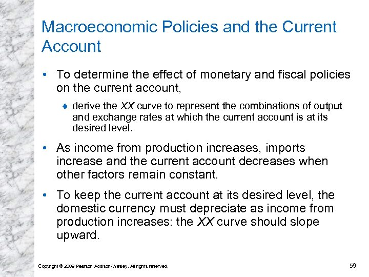 Macroeconomic Policies and the Current Account • To determine the effect of monetary and