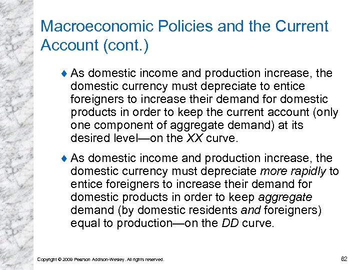 Macroeconomic Policies and the Current Account (cont. ) ¨ As domestic income and production