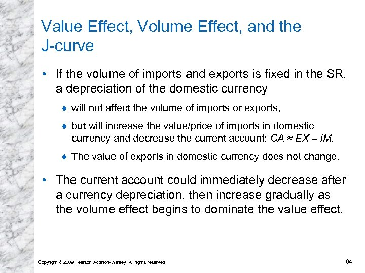 Value Effect, Volume Effect, and the J-curve • If the volume of imports and