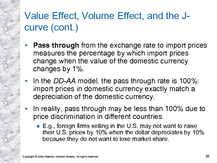 Value Effect, Volume Effect, and the Jcurve (cont. ) • Pass through from the