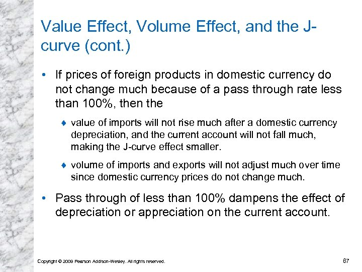 Value Effect, Volume Effect, and the Jcurve (cont. ) • If prices of foreign