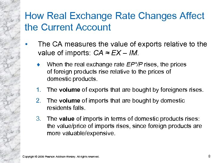 How Real Exchange Rate Changes Affect the Current Account • The CA measures the