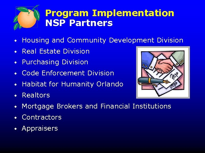 Program Implementation NSP Partners • Housing and Community Development Division • Real Estate Division