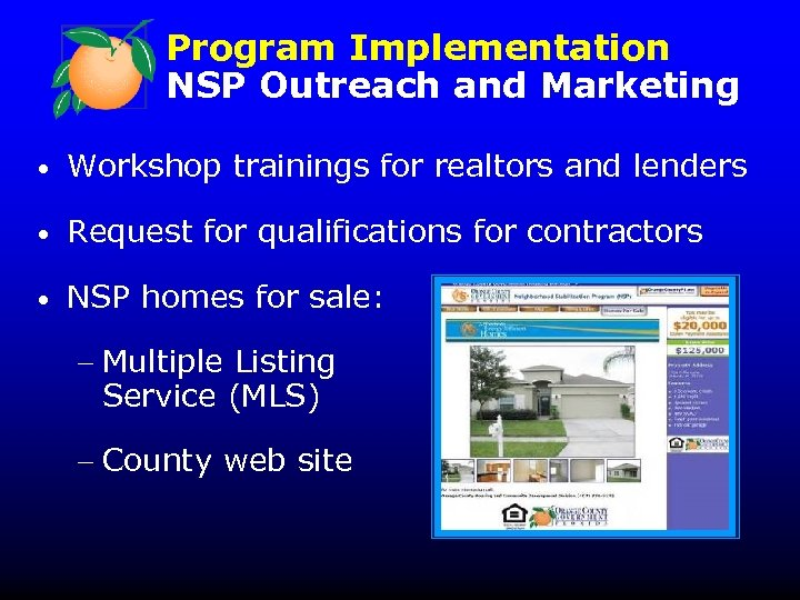 Program Implementation NSP Outreach and Marketing • Workshop trainings for realtors and lenders •
