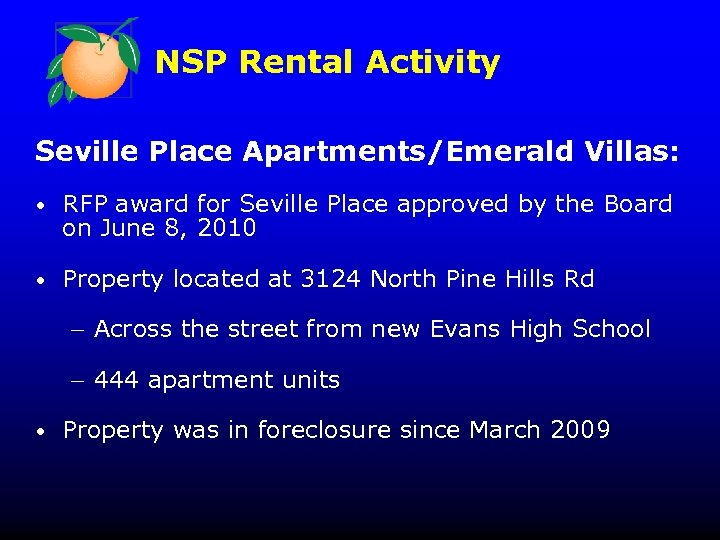 NSP Rental Activity Seville Place Apartments/Emerald Villas: • RFP award for Seville Place approved