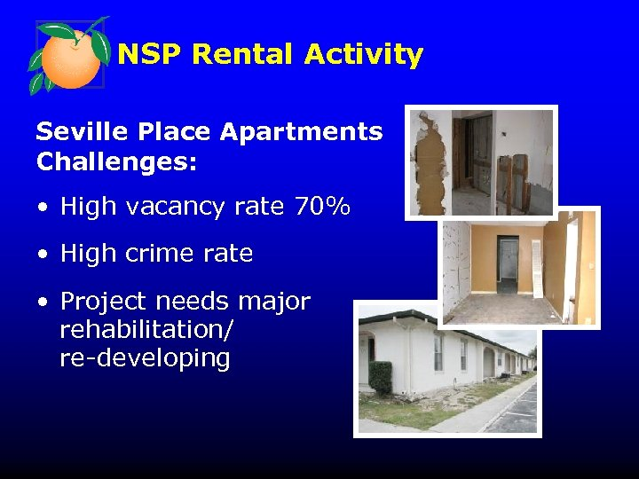 NSP Rental Activity Seville Place Apartments Challenges: • High vacancy rate 70% • High