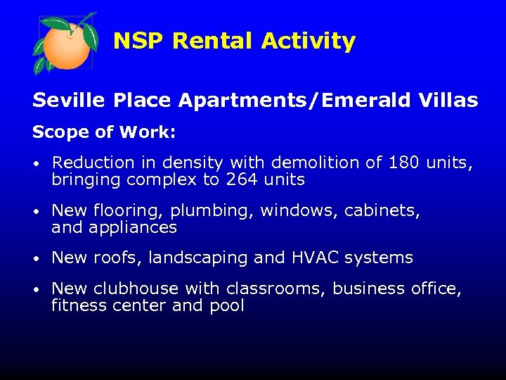 NSP Rental Activity Seville Place Apartments/Emerald Villas Scope of Work: • Reduction in density