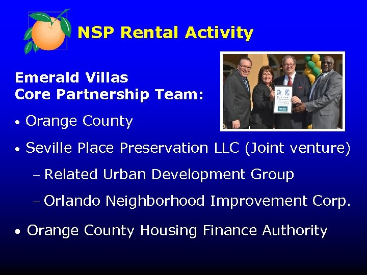 NSP Rental Activity Emerald Villas Core Partnership Team: • Orange County • Seville Place