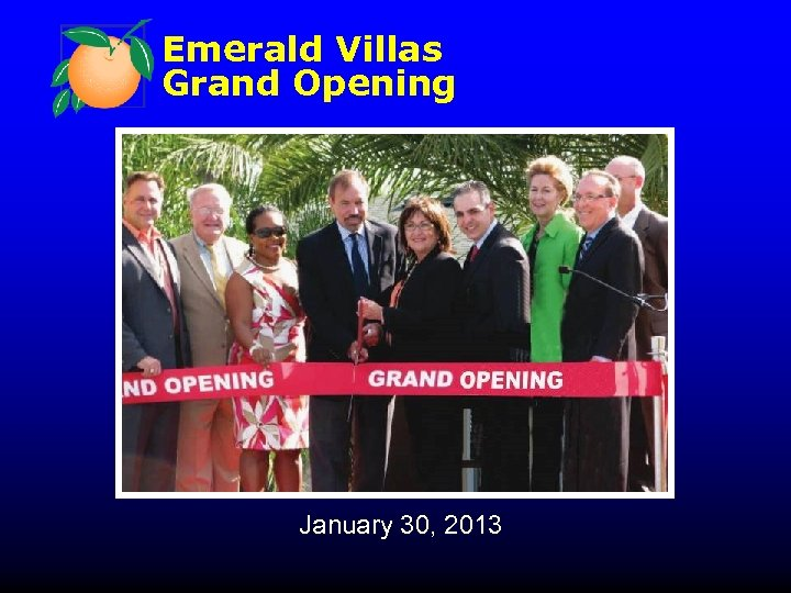 Emerald Villas Grand Opening January 30, 2013