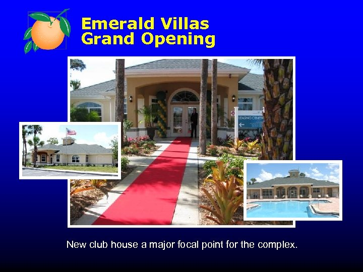 Emerald Villas Grand Opening New club house a major focal point for the complex.