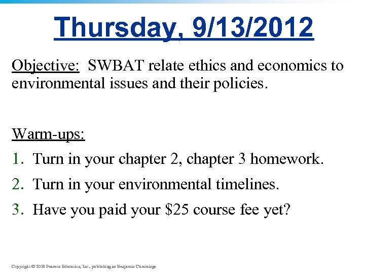 Thursday, 9/13/2012 Objective: SWBAT relate ethics and economics to environmental issues and their policies.