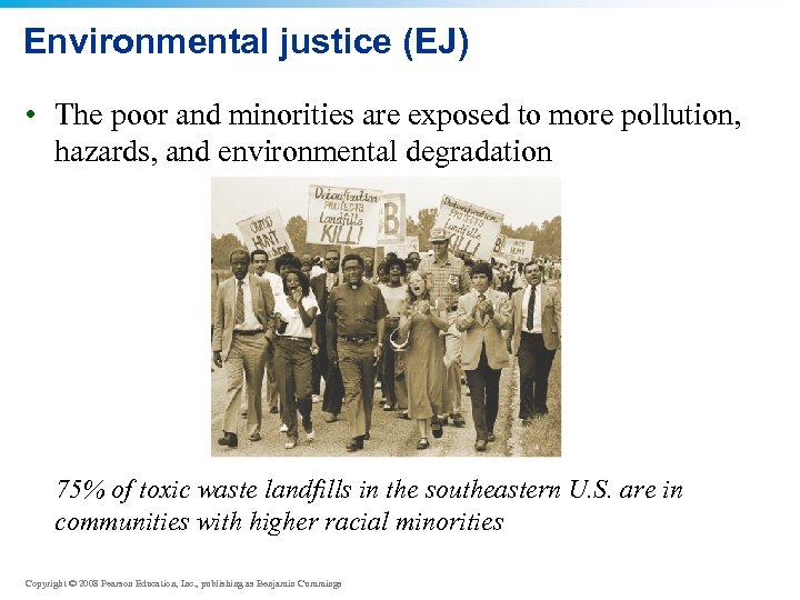 Environmental justice (EJ) • The poor and minorities are exposed to more pollution, hazards,