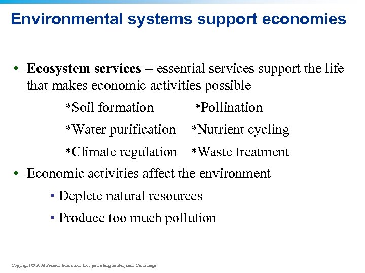 Environmental systems support economies • Ecosystem services = essential services support the life that