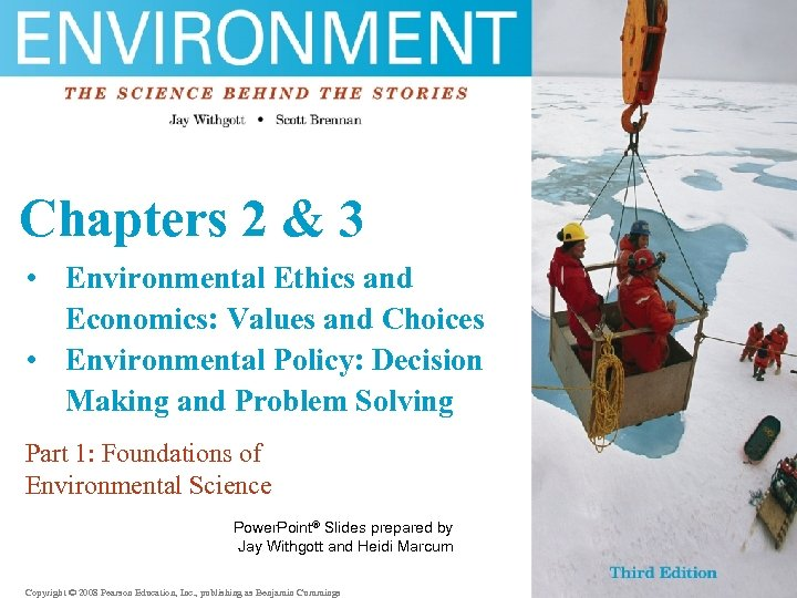 Chapters 2 & 3 • Environmental Ethics and Economics: Values and Choices • Environmental