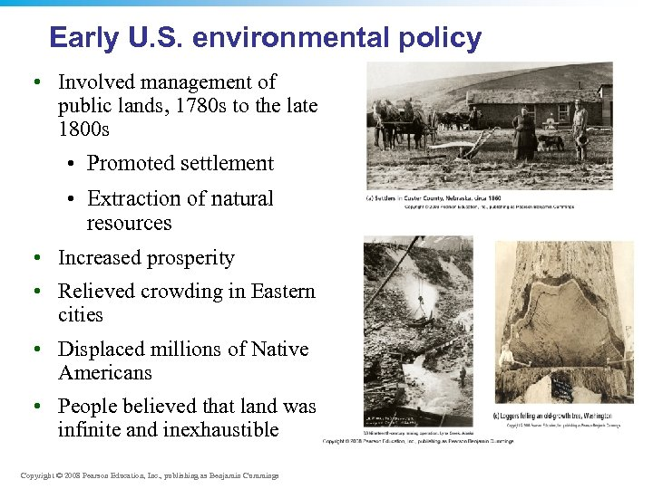 Early U. S. environmental policy • Involved management of public lands, 1780 s to
