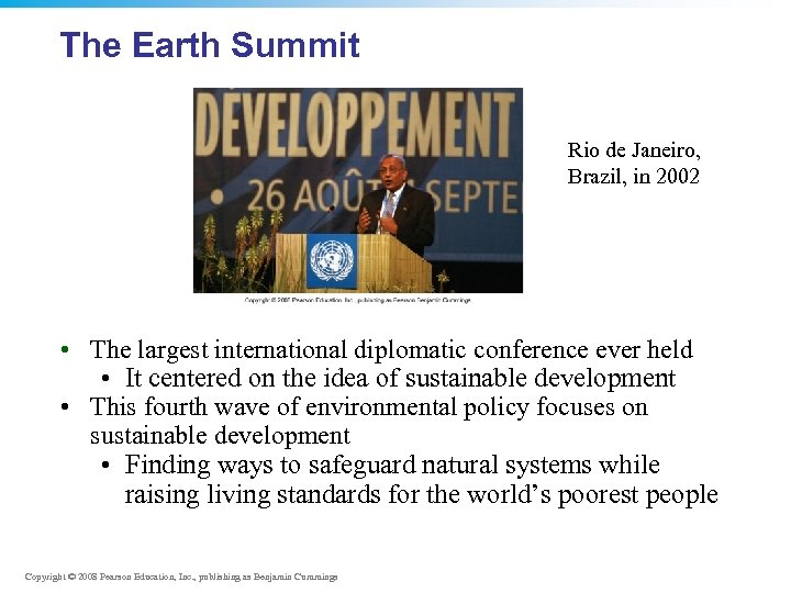 The Earth Summit Rio de Janeiro, Brazil, in 2002 • The largest international diplomatic