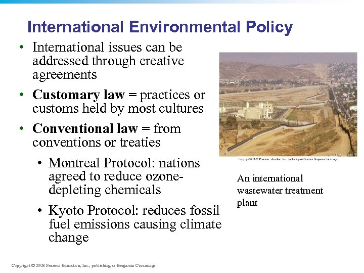 International Environmental Policy • International issues can be addressed through creative agreements • Customary