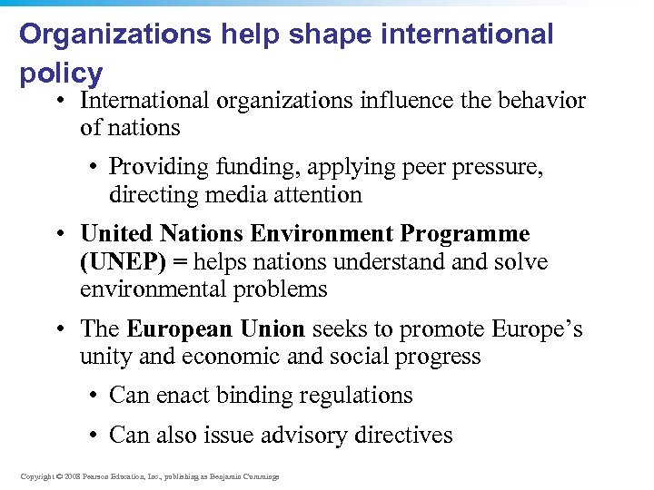 Organizations help shape international policy • International organizations influence the behavior of nations •