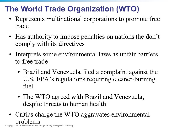 The World Trade Organization (WTO) • Represents multinational corporations to promote free trade •