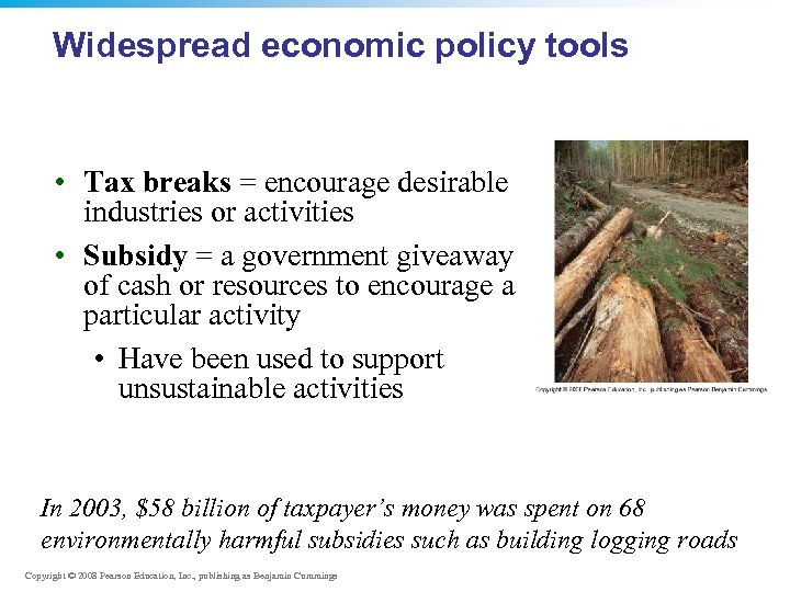 Widespread economic policy tools • Tax breaks = encourage desirable industries or activities •
