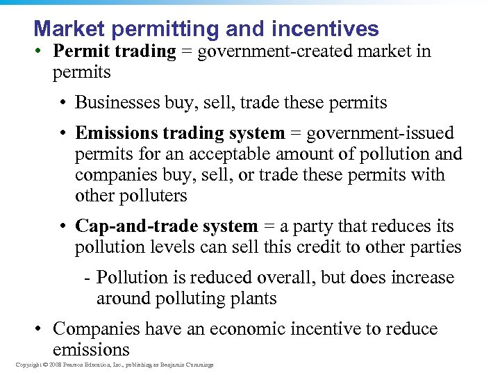 Market permitting and incentives • Permit trading = government-created market in permits • Businesses