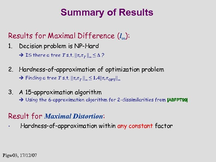 Summary of Results for Maximal Difference (l∞): 1. Decision problem is NP-Hard IS there