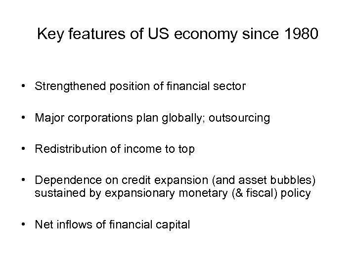 Key features of US economy since 1980 • Strengthened position of financial sector •