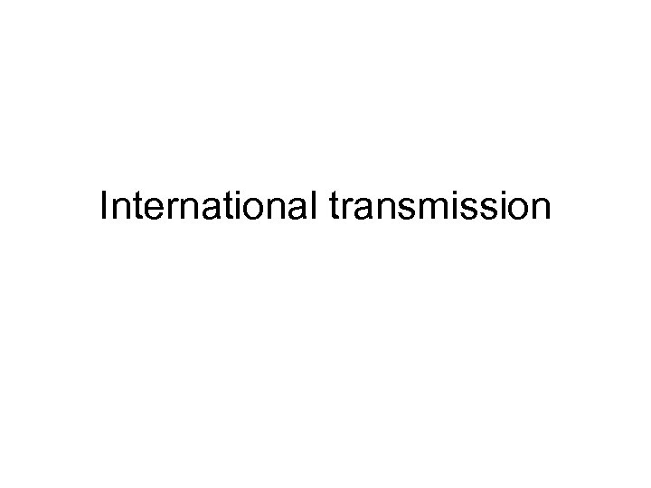 International transmission