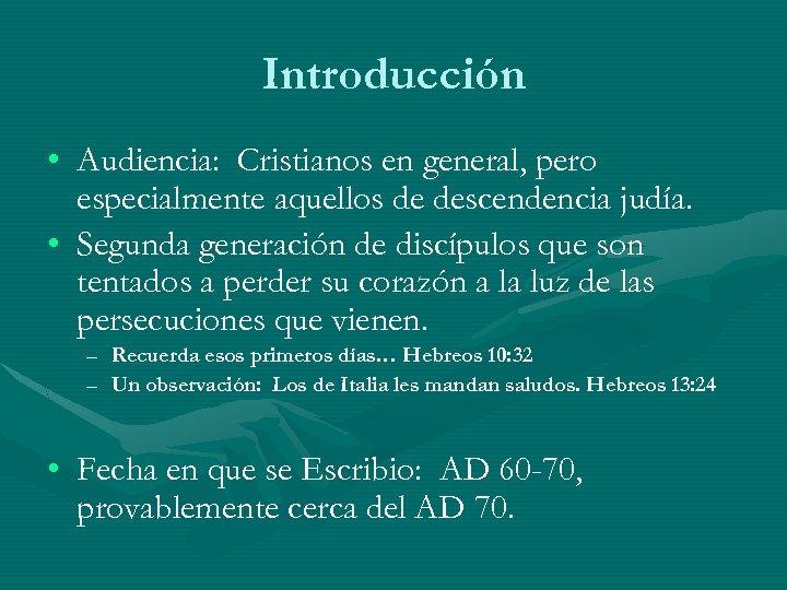 Introducción • Audiencia: Cristianos en general, pero especialmente aquellos de descendencia judía. • Segunda
