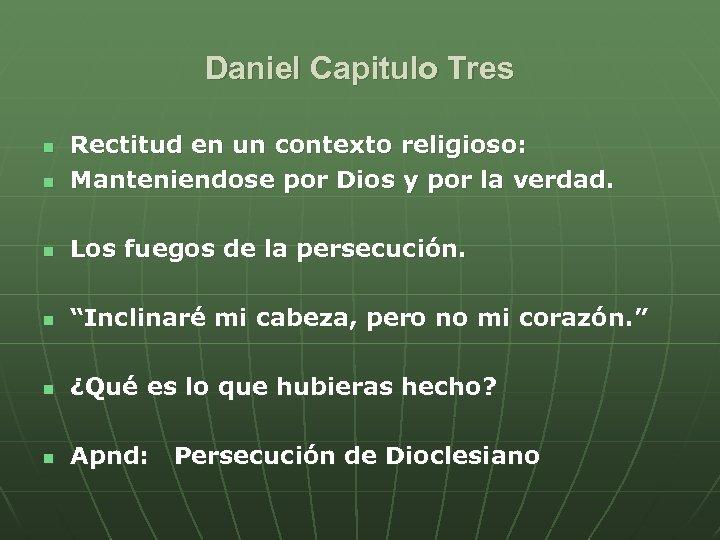 Daniel Capitulo Tres n Rectitud en un contexto religioso: Manteniendose por Dios y por