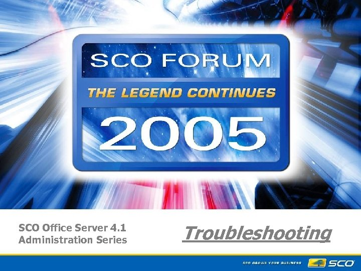 SCO Office Server 4. 1 Administration Series Troubleshooting 1
