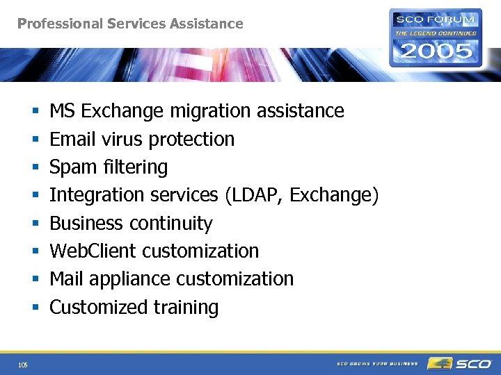 Professional Services Assistance § § § § 105 MS Exchange migration assistance Email virus