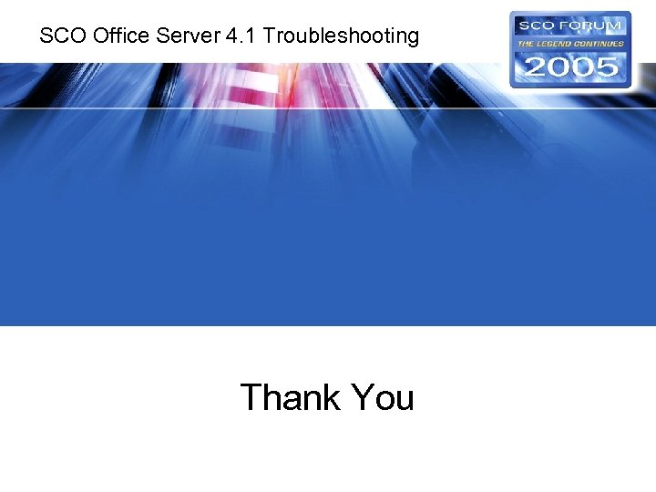 SCO Office Server 4. 1 Troubleshooting Thank You