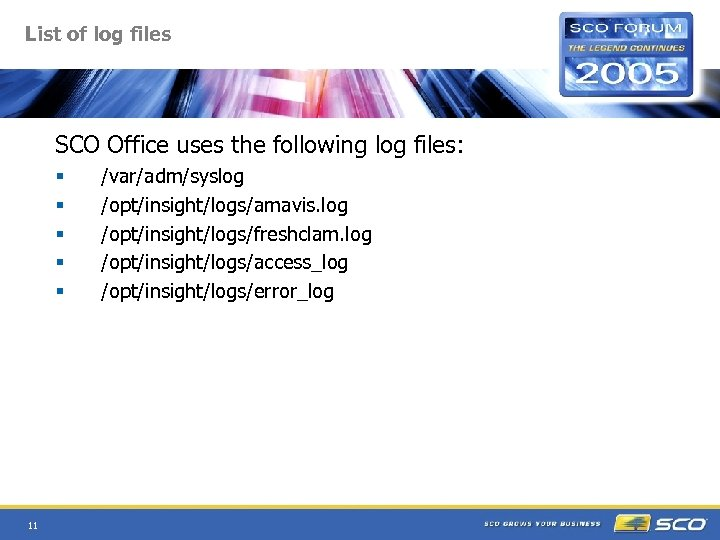 List of log files SCO Office uses the following log files: § § §