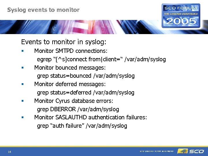 Syslog events to monitor Events to monitor in syslog: § § § 14 Monitor