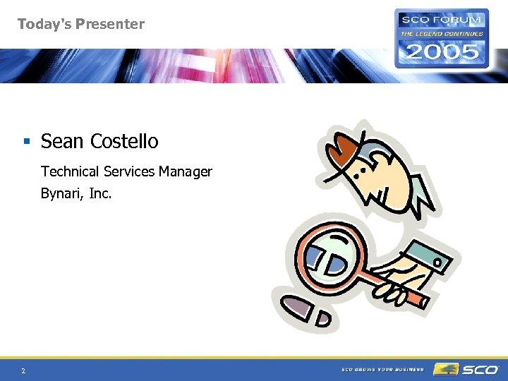 Today's Presenter § Sean Costello Technical Services Manager Bynari, Inc. 2