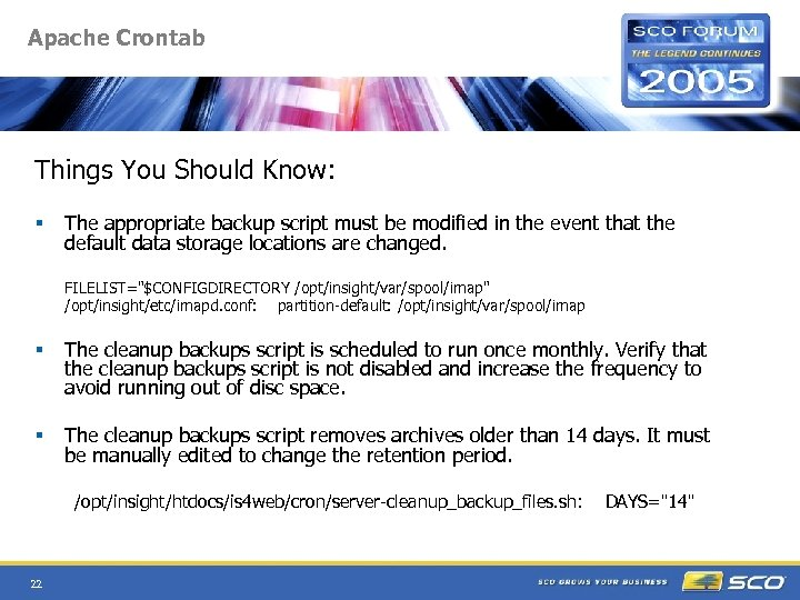 Apache Crontab Things You Should Know: § The appropriate backup script must be modified