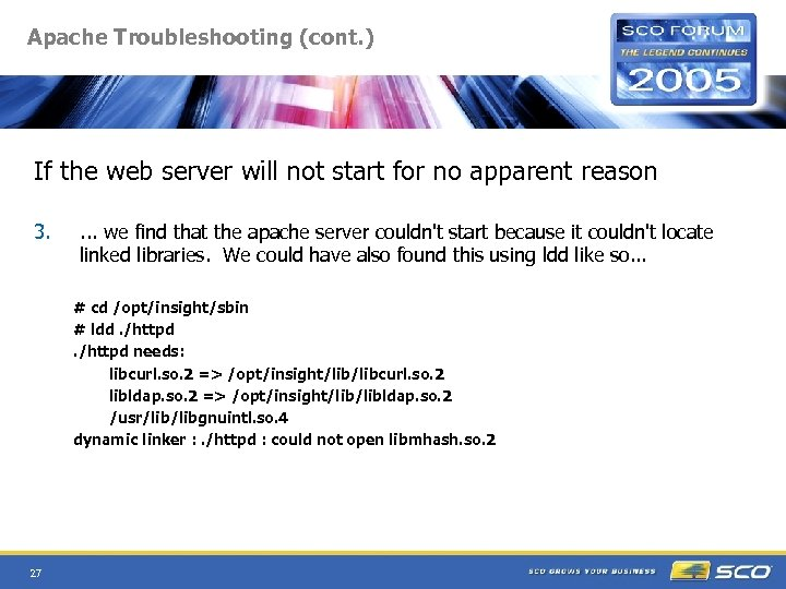 Apache Troubleshooting (cont. ) If the web server will not start for no apparent