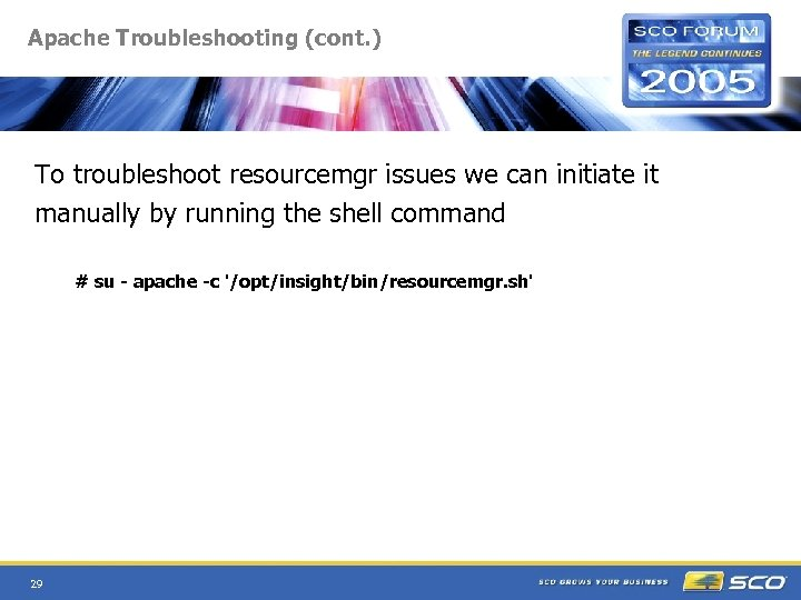 Apache Troubleshooting (cont. ) To troubleshoot resourcemgr issues we can initiate it manually by