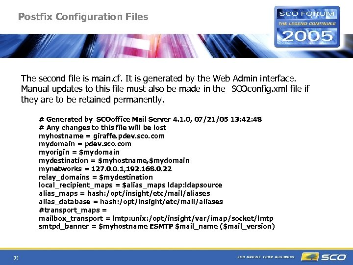 Postfix Configuration Files The second file is main. cf. It is generated by the