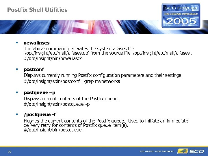 Postfix Shell Utilities § § postconf Displays currently running Postfix configuration parameters and their