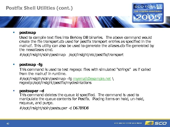 Postfix Shell Utilities (cont. ) § § postmap -fg This command is used to