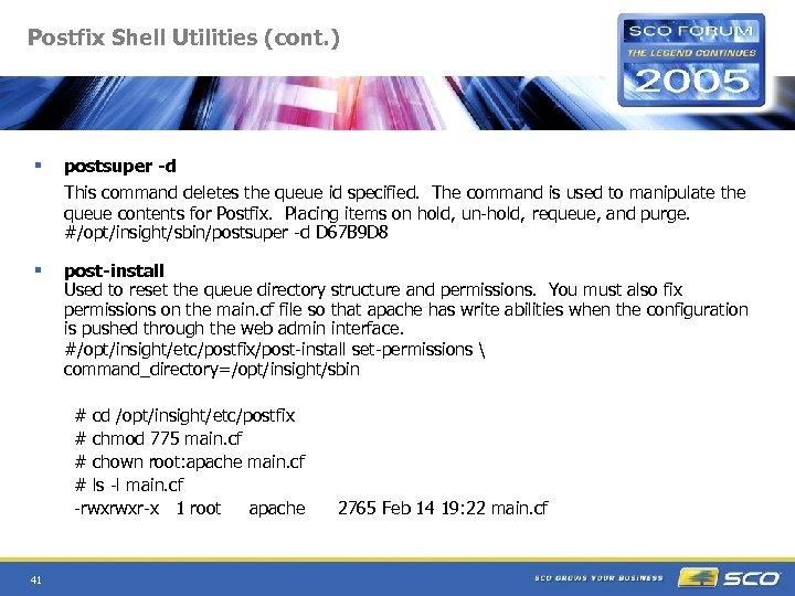 Postfix Shell Utilities (cont. ) § postsuper -d This command deletes the queue id